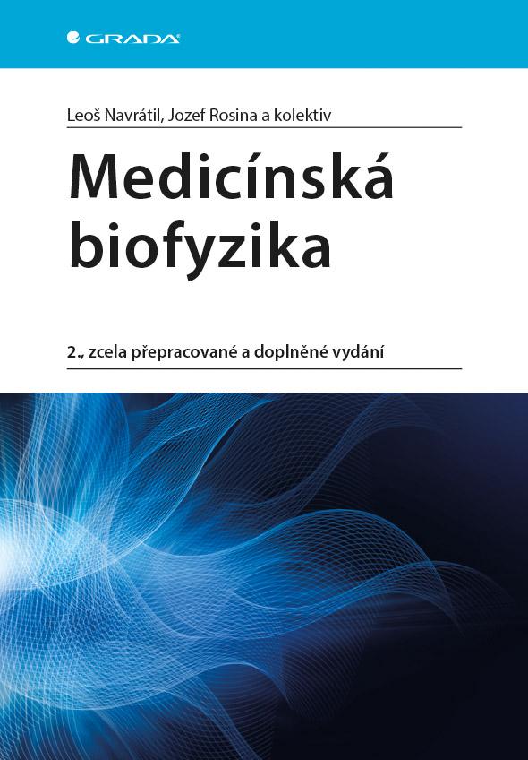 Medicínská biofyzika, 2., zcela přepracované a doplněné vydání