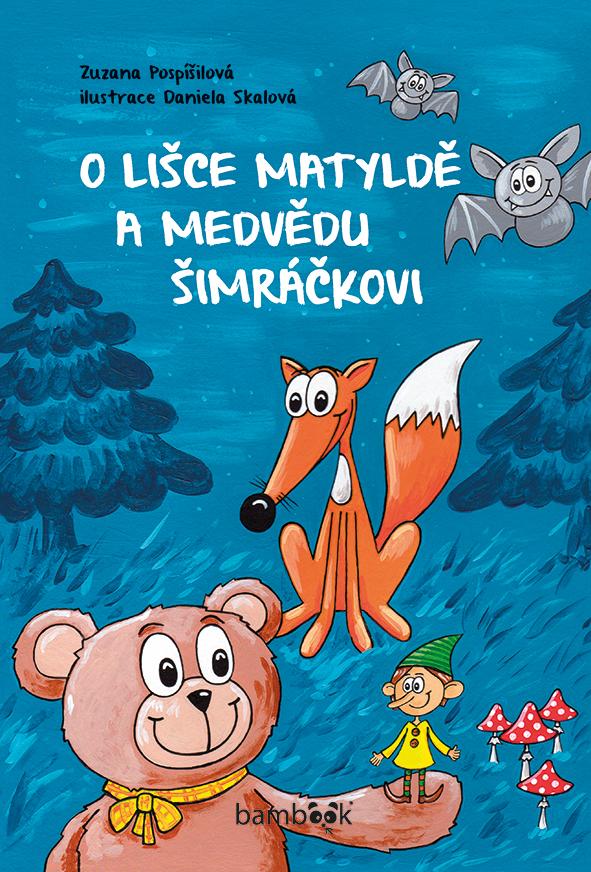 O lišce Matyldě a medvědu Šimráčkovi