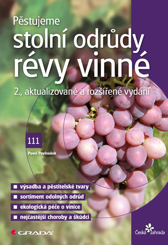 Pěstujeme stolní odrůdy révy vinné, 2., aktualizované a rozšířené vydání