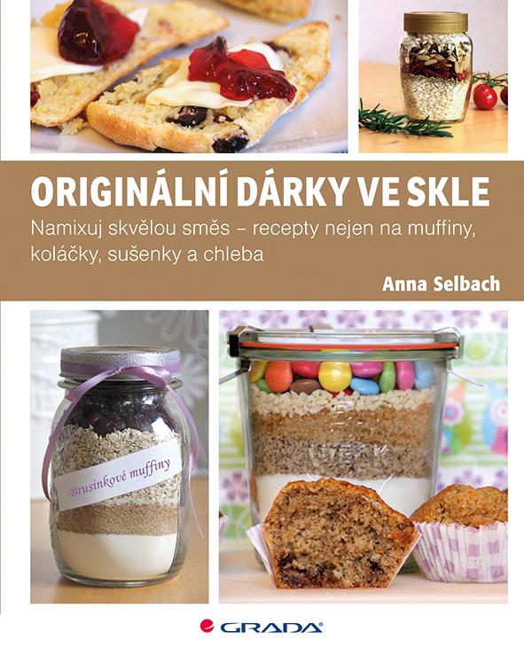 Originální dárky ve skle, Namixuj skvělou směs – recepty nejen na muffiny, koláčky, sušenky a chleba