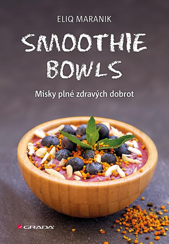 Smoothie bowls, Misky plné zdravých dobrot