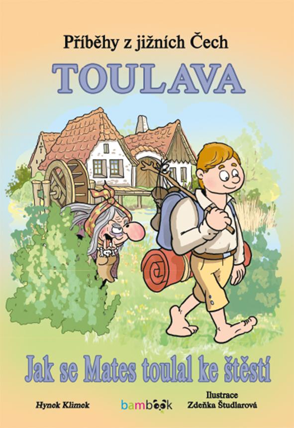 Příběhy z jižních Čech - Toulava, Jak se Mates toulal ke štěstí
