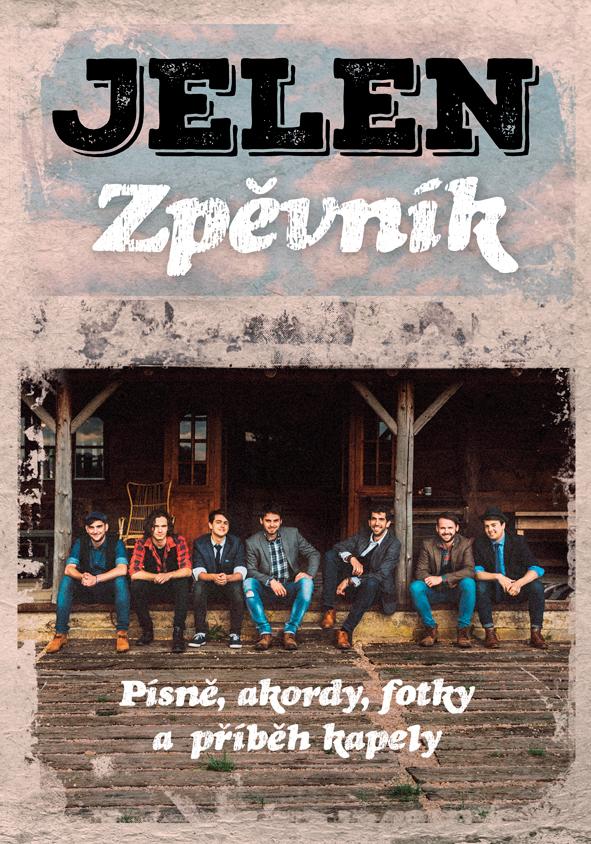 Jelen - Zpěvník, Písně, akordy, fotky a příběh kapely