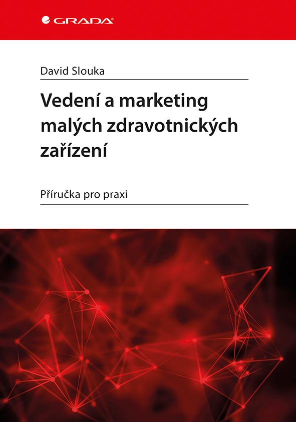 Vedení a marketing malých zdravotnických zařízení, Příručka pro praxi