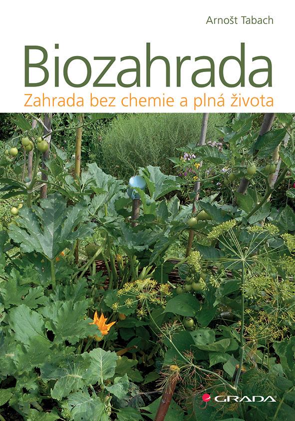 Biozahrada, zahrada bez chemie a plná života