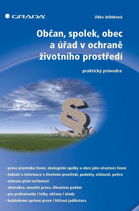Občan, spolek, obec a úřad v ochraně životního prostředí, praktický průvodce