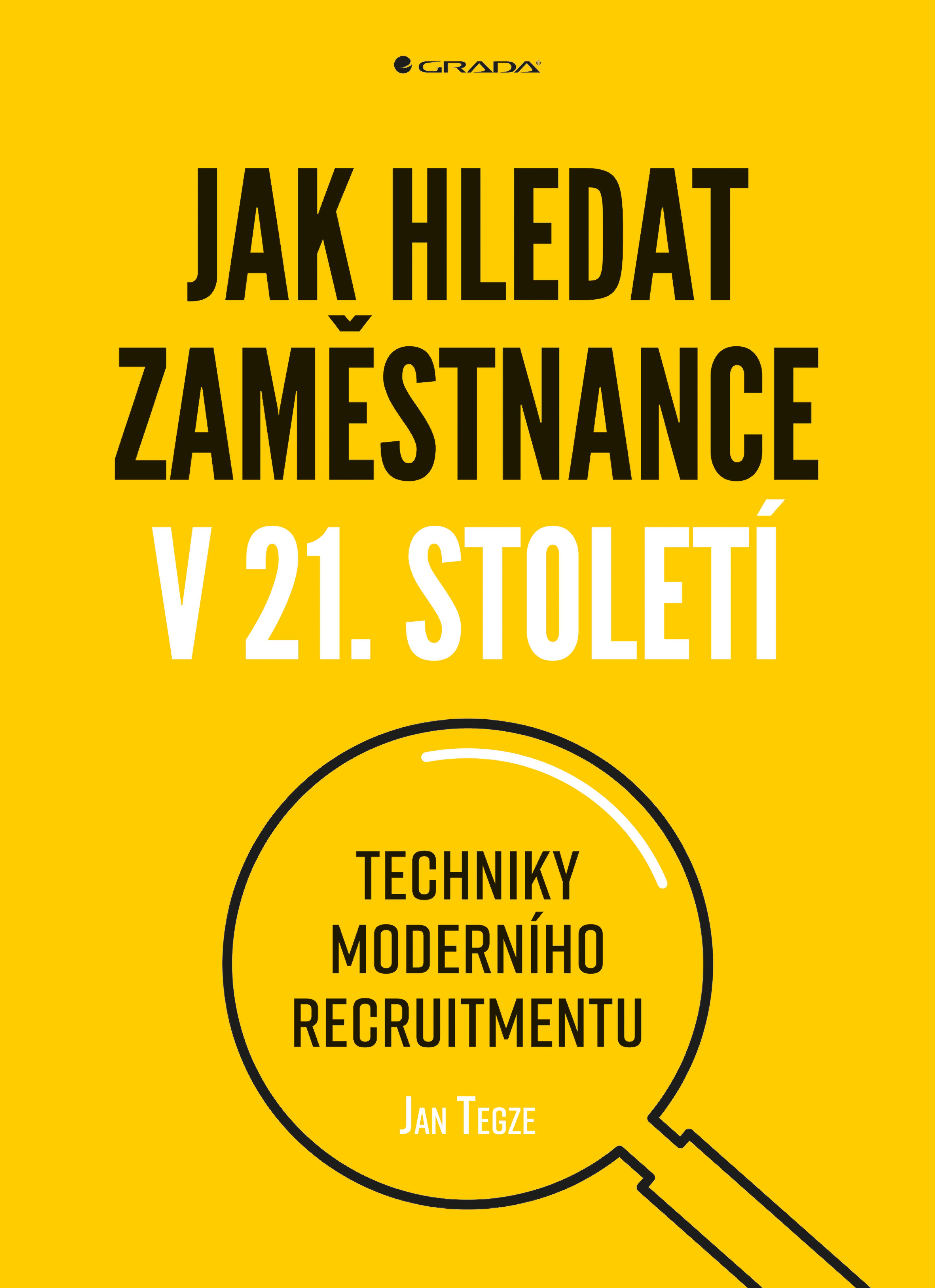 Jak hledat zaměstnance v 21. století, Techniky moderního recruitmentu