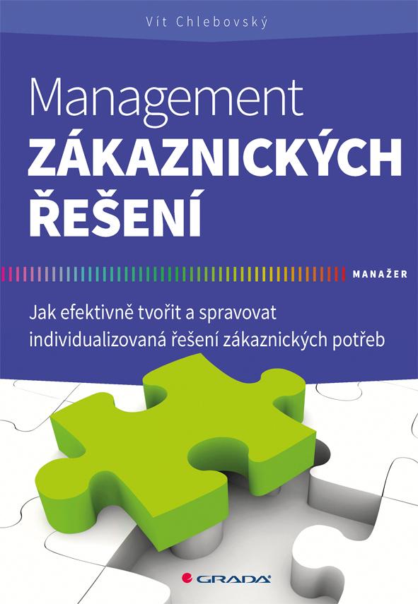 Management zákaznických řešení, Jak efektivně tvořit a spravovat individualizovaná řešení zákaznických potřeb