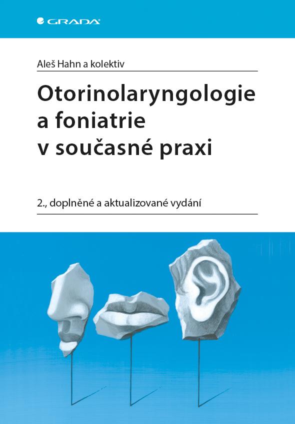 Otorinolaryngologie a foniatrie v současné praxi, 2., doplněné a aktualizované vydání