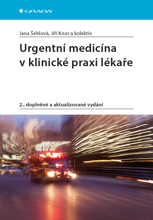 Urgentní medicína v klinické praxi lékaře, 2., doplněné a aktualizované vydání