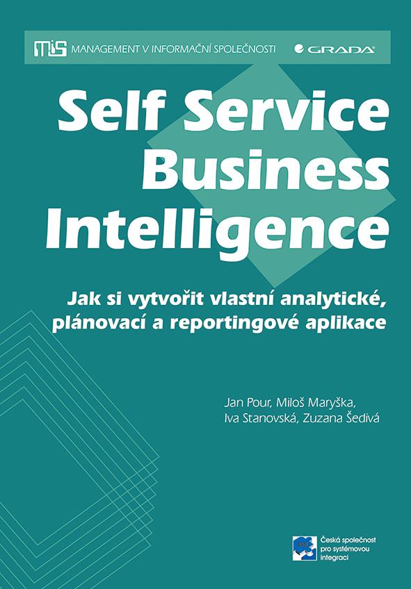 Self Service Business Intelligence, Jak si vytvořit vlastní analytické, plánovací a reportingové aplikace