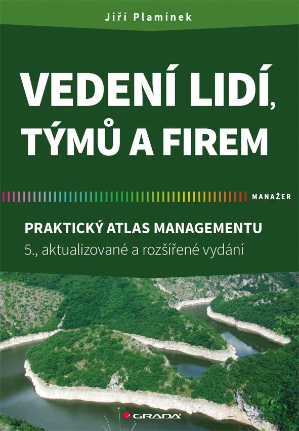 Vedení lidí, týmů a firem, Praktický atlas managementu - 5., aktualizované a rozšířené vydání