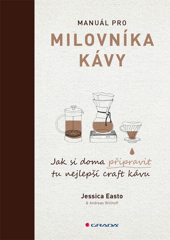 Manuál pro milovníka kávy, Jak si doma připravit tu nejlepší craft kávu