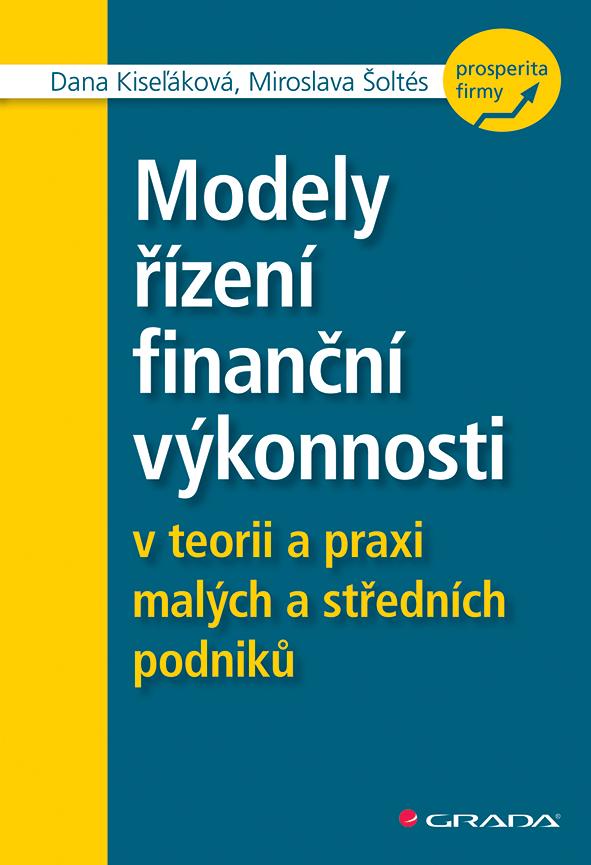 Modely řízení finanční výkonnosti, v teorii a praxi malých a středních podniků