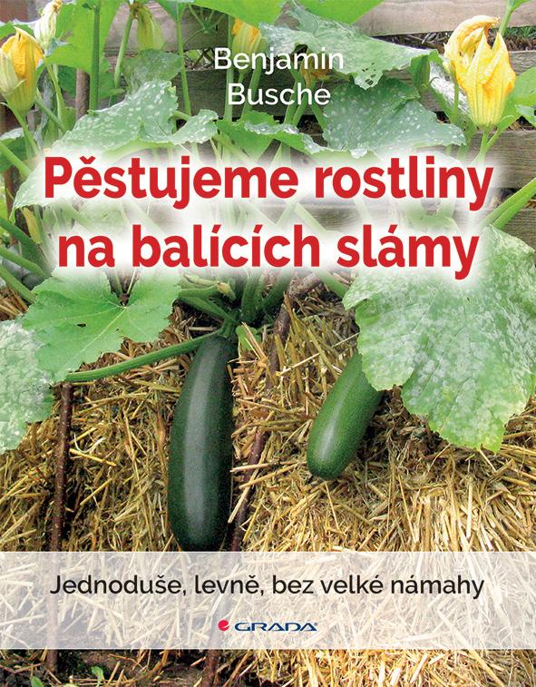 Pěstujeme rostliny na balících slámy, Jednoduše, levně, bez velké námahy