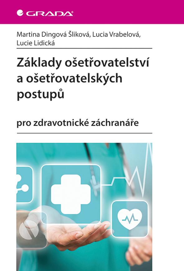 Základy ošetřovatelství a ošetřovatelských postupů, pro zdravotnické záchranáře