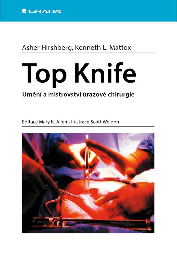 Top Knife, Umění a mistrovství úrazové chirurgie