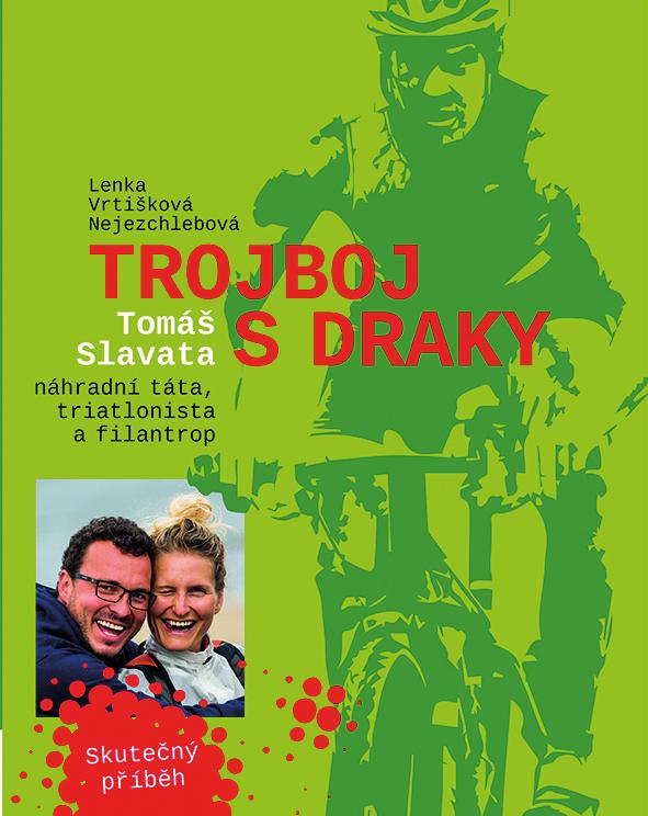 Trojboj s draky, Tomáš Slavata, náhradní táta, triatlonista a filantrop