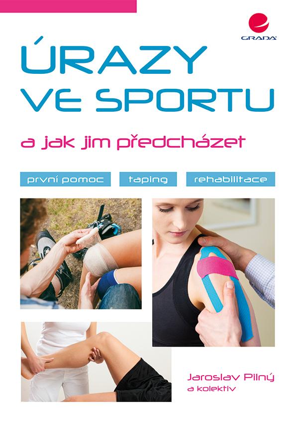 Levně Úrazy ve sportu a jak jim předcházet, Pilný Jaroslav