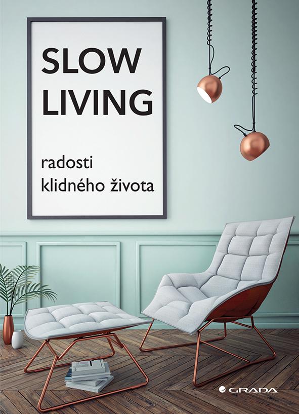 Slow Living, radosti klidného života