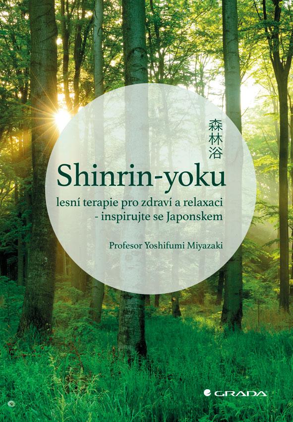 Shinrin-yoku, lesní terapie pro zdraví a relaxaci - inspirujte se Japonskem