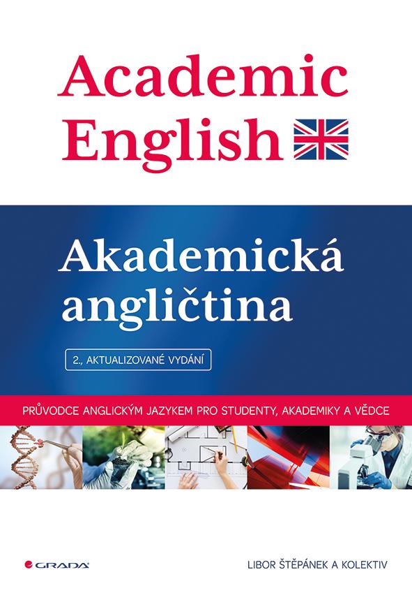 Academic English - Akademická angličtina, Průvodce anglickým jazykem pro studenty, akademiky a vědce - 2., aktualizované vydání