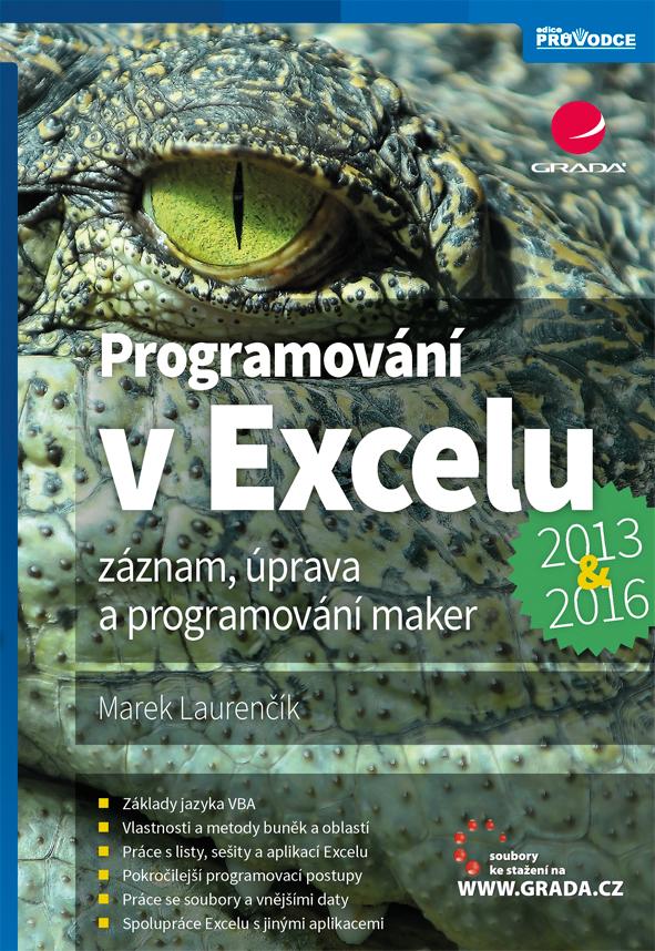 Programování v Excelu 2013 a 2016, Záznam, úprava a programování maker
