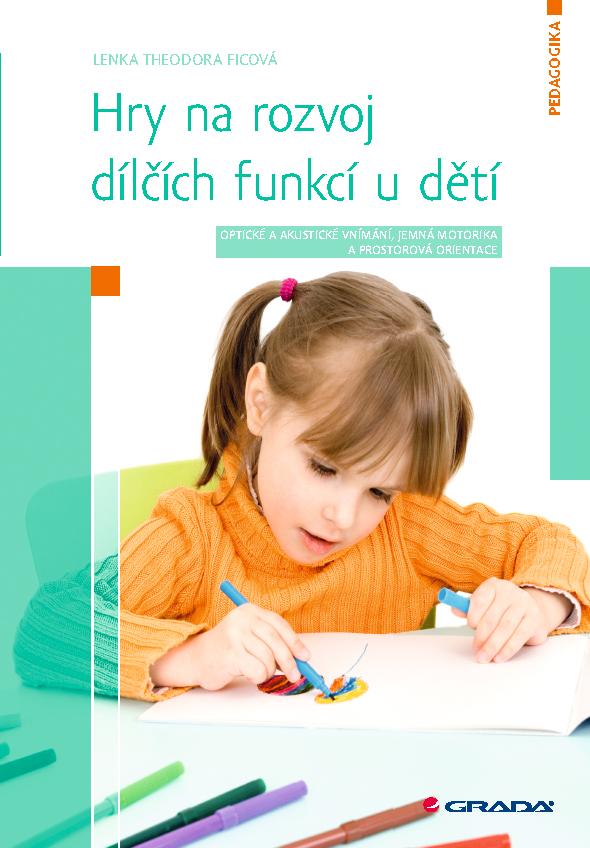 Hry na rozvoj dílčích funkcí u dětí, Optické a akustické vnímání, jemná motorika a prostorová orientace