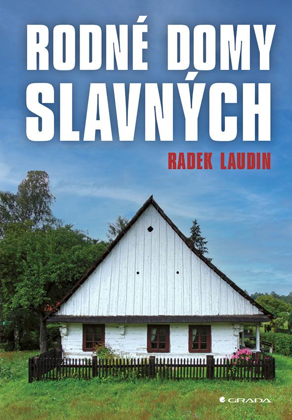 Levně Rodné domy slavných, Laudin Radek