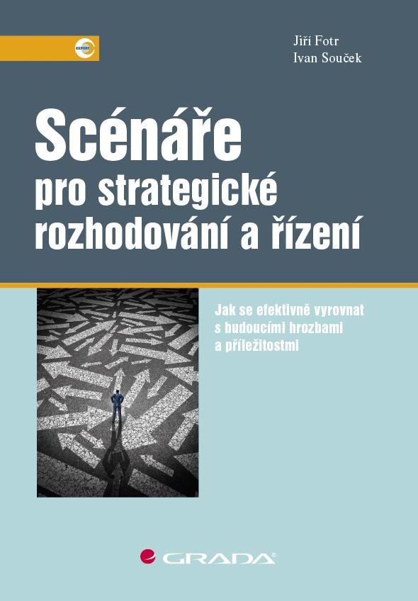 Scénáře pro strategické rozhodování a řízení, Jak se efektivně vyrovnat s budoucími hrozbami a příležitostmi
