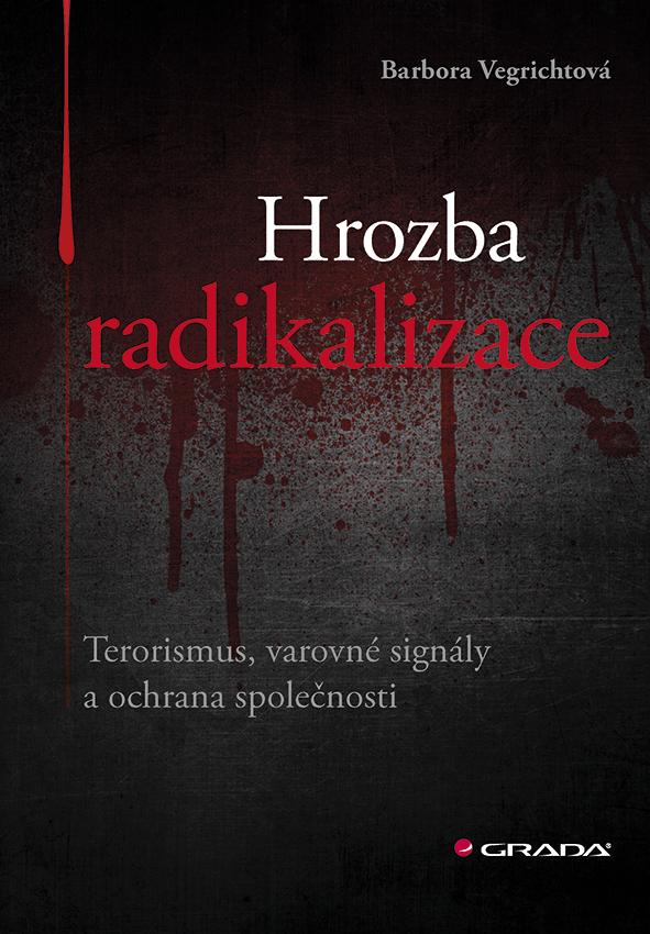 Hrozba radikalizace, Terorismus, varovné signály a ochrana společnosti