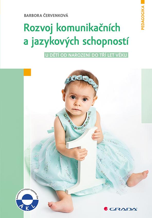 Rozvoj komunikačních a jazykových schopností, u  dětí od narození do tří let věku
