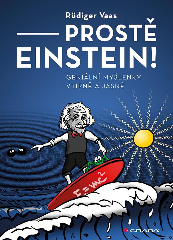 Prostě Einstein!, Geniální myšlenky vtipně a jasně