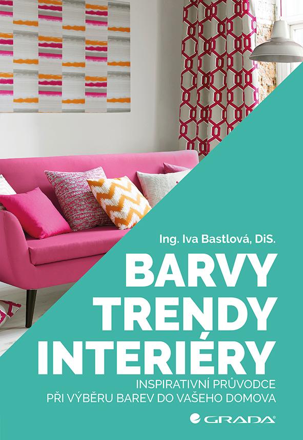 Barvy, trendy, interiéry, Inspirativní průvodce při výběru barev do vašeho domova
