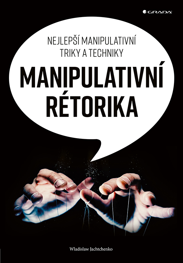 Manipulativní rétorika, Nejlepší manipulativní triky a techniky