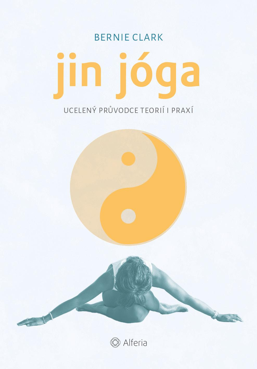 Jin jóga, Ucelený průvodce teorií i praxí