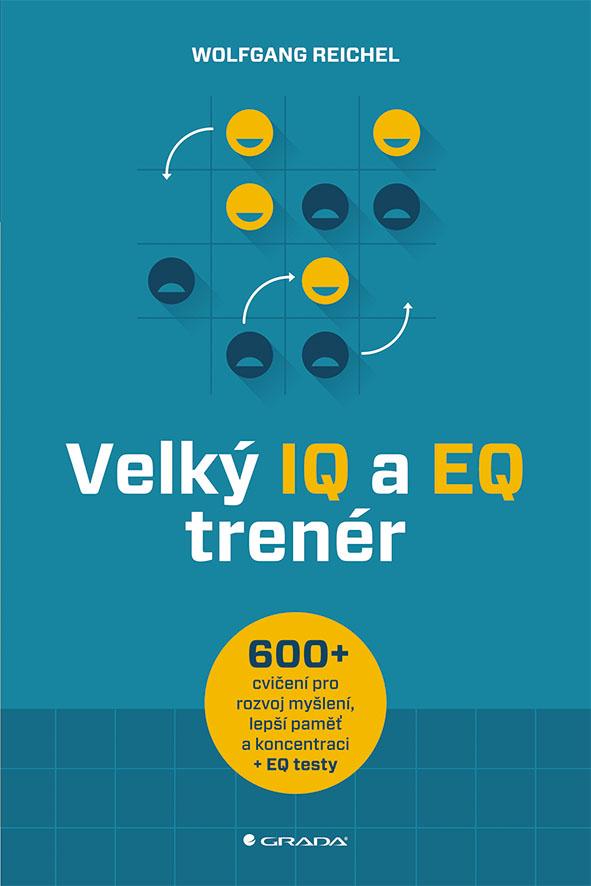 Velký IQ a EQ trenér, Více než 600 cvičení pro rozvoj myšlení, lepší paměť a koncentraci + EQ testy