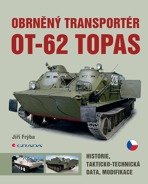 Obrněný transportér OT-62 TOPAS, historie, takticko-technická data, modifikace