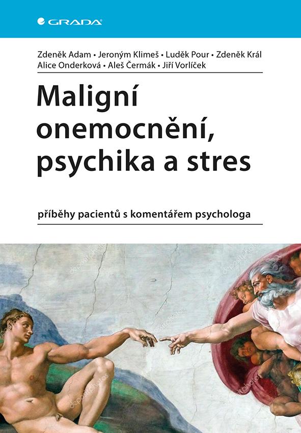 Maligní onemocnění, psychika a stres, příběhy pacientů s komentářem psychologa