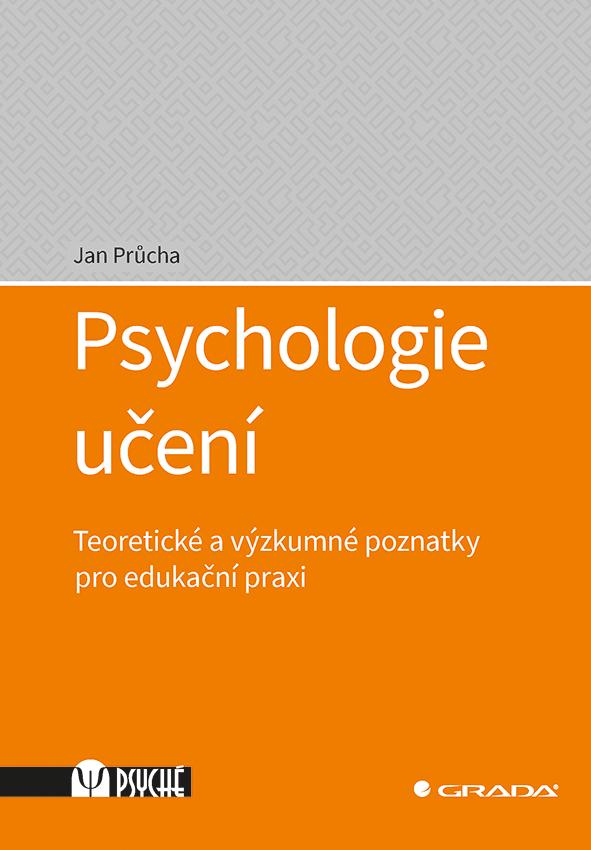 Psychologie učení, Teoretické a výzkumné poznatky pro edukační praxi
