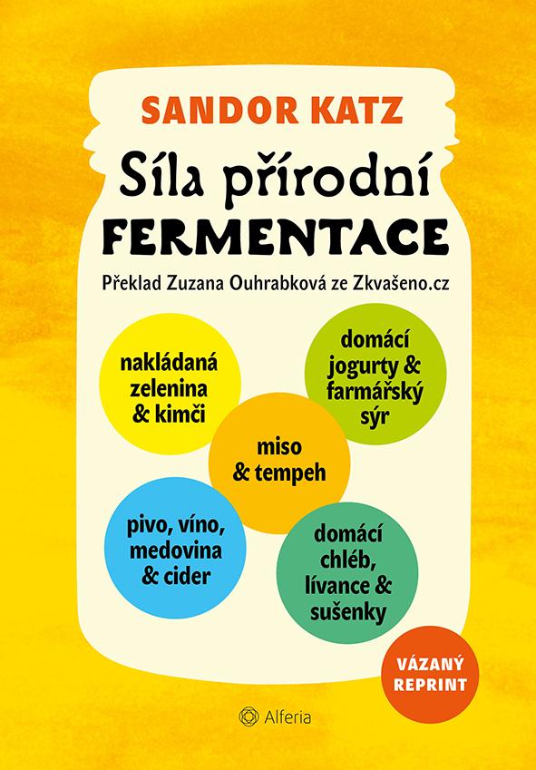 Levně Síla přírodní fermentace – vázané vydání, Katz Ellix Sandor