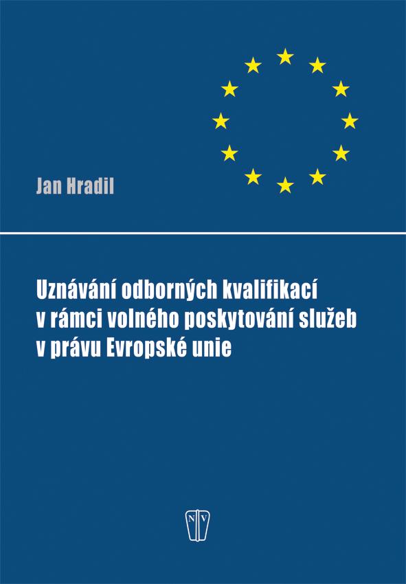 Uznávání odborných kvalifikací v rámci volného poskytování služeb v právu Evropské unie