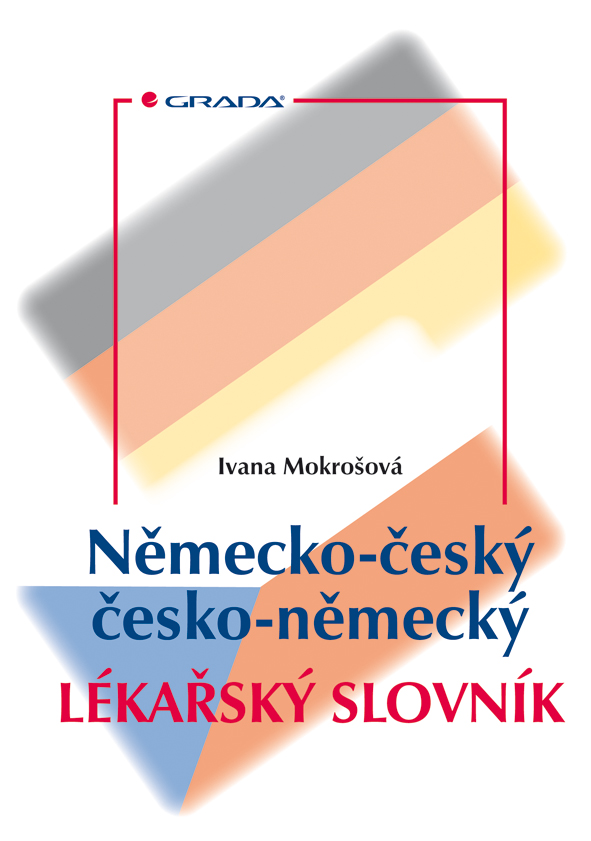 Německo-český/česko-německý lékařský slovník, Mokrošová Ivana