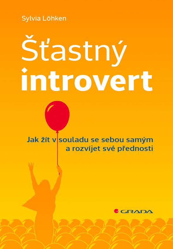 Šťastný introvert, Jak žít v souladu se sebou samým a rozvíjet své přednosti