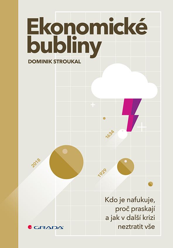 Ekonomické bubliny, Kdo je nafukuje, proč praskají a jak v další krizi neztratit vše