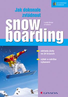 Jak dokonale zvládnout snowboarding