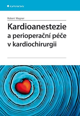 Kardioanestezie a perioperační péče v kardiochirurgii