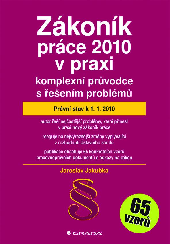 Zákoník práce 2010 v praxi - komplexní průvodce s řešením problémů