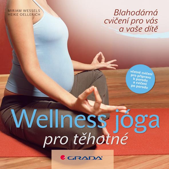 Wellness jóga pro těhotné, Blahodárná cvičení pro vás a vaše dítě