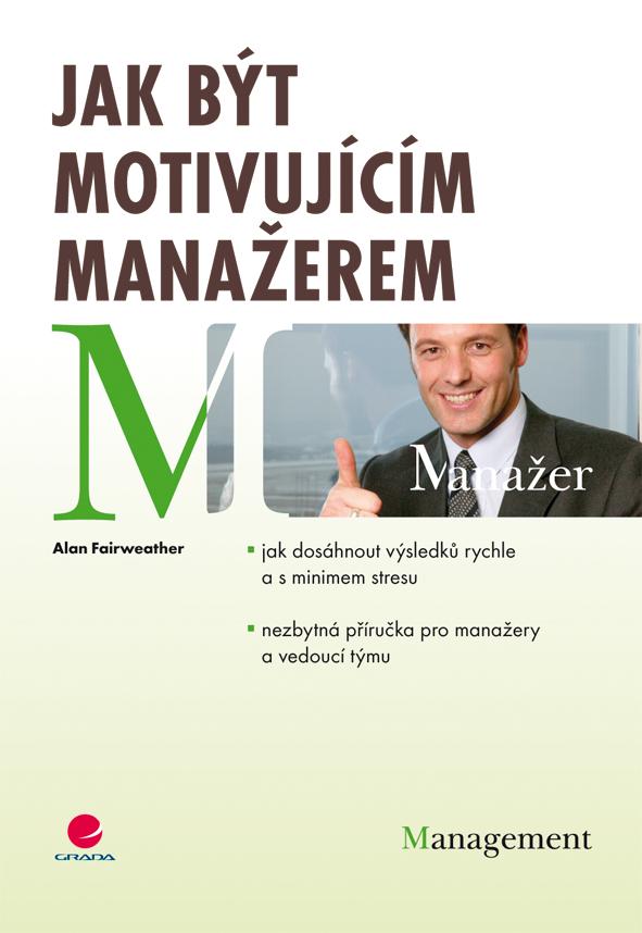 Jak být motivujícím manažerem